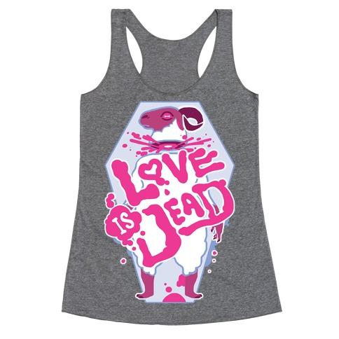 Love Is Dead Racerback Tank Top
