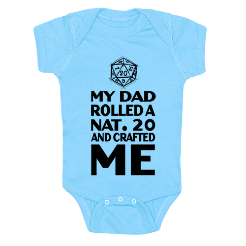 My Dad Rolled a Nat. 20 and Crafted Me! Baby Onesy