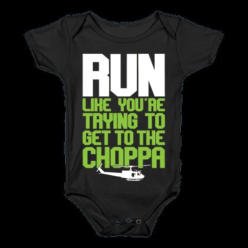 Run To The Choppa Baby Onesy