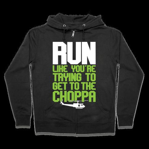 Run To The Choppa Zip Hoodie