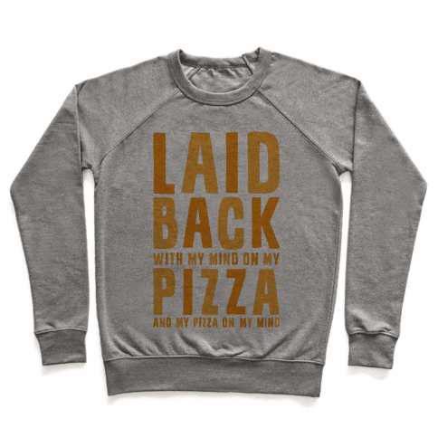With My Mind On My Pizza Pullover