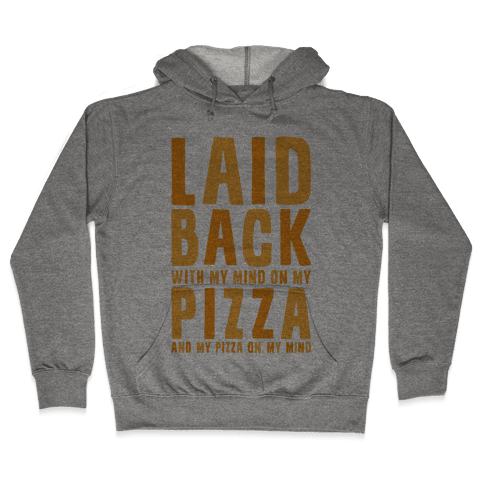 With My Mind On My Pizza Hooded Sweatshirt