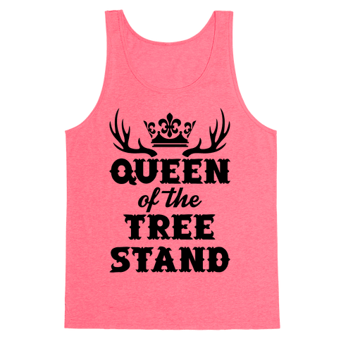 Queen Of The Tree Stand Tank Top