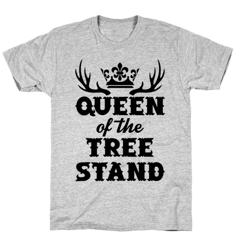 Queen Of The Tree Stand T-Shirt