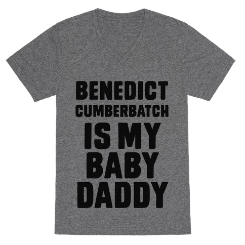 Benedict Cumberbatch is My Baby Daddy V-Neck Tee Shirt