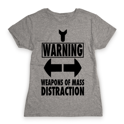 WARNING: Weapons of Mass Distraction (Tank) Womens T-Shirt