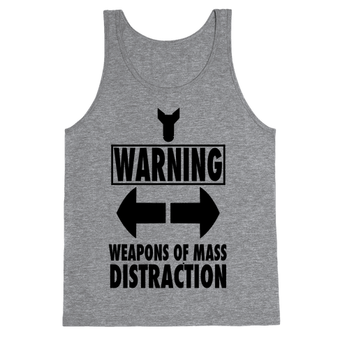 WARNING: Weapons of Mass Distraction (Tank) Tank Top