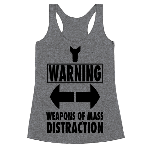 WARNING: Weapons of Mass Distraction (Tank) Racerback Tank Top