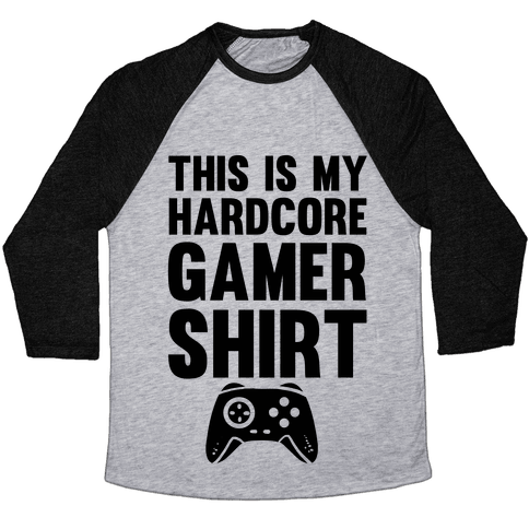 This Is My Hardcore Gamer Shirt Baseball Tee
