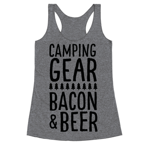 Camping Gear, Bacon, & Beer Racerback Tank Top