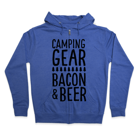 Camping Gear, Bacon, & Beer Zip Hoodie