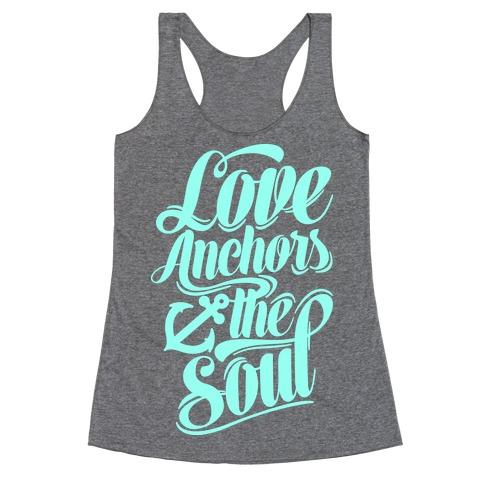 Love Anchors The Soul Racerback Tank Top