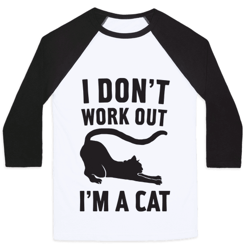 I Don't Work Out I'm A Cat Baseball Tee