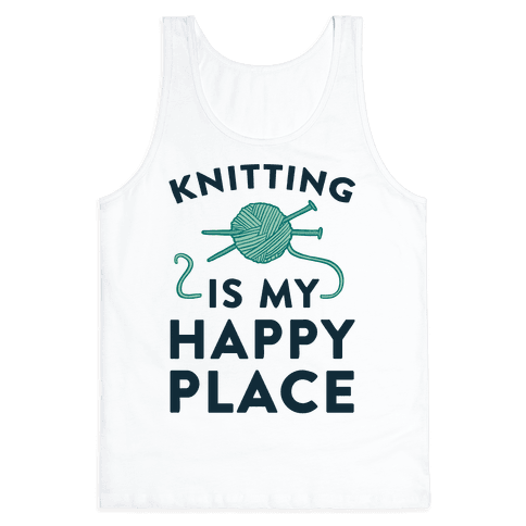 Knitting Is My Happy Place Tank Top