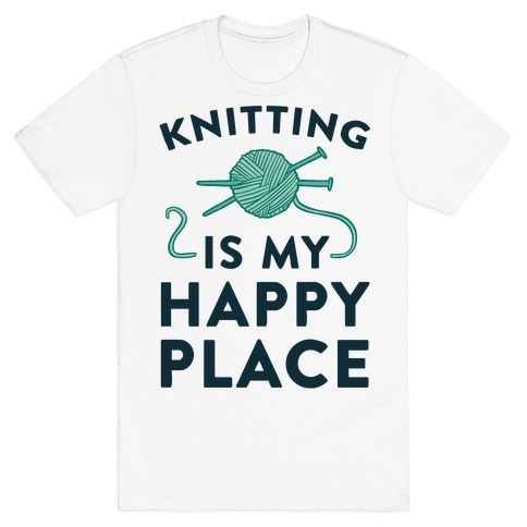 Knitting Is My Happy Place Mens T-Shirt