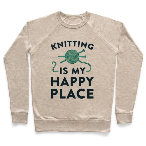 Knitting Is My Happy Place Pullover
