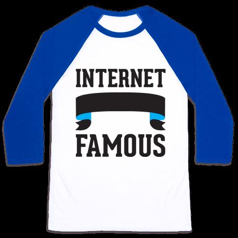 Internet Famous Baseball Tee