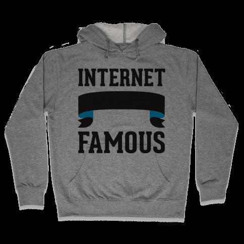 Internet Famous Hooded Sweatshirt