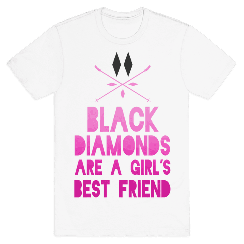 Black Diamonds are a Girl's Best Friend