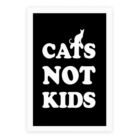 Cats Not Kids Poster