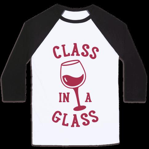 Class In A Glass Baseball Tee