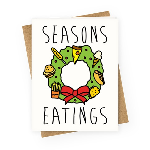 Seasons Eatings Greeting Card