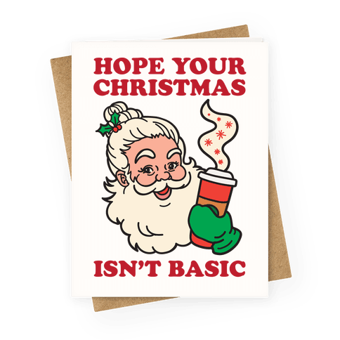 Hope Your Christmas Isn't Basic Greeting Card