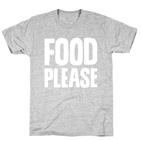 Food Please T-Shirt