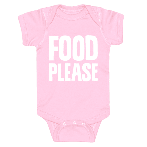 Food Please Baby Onesy