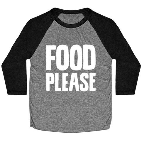 Food Please Baseball Tee