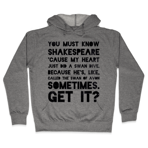 You Must Know Shakespeare Hooded Sweatshirt