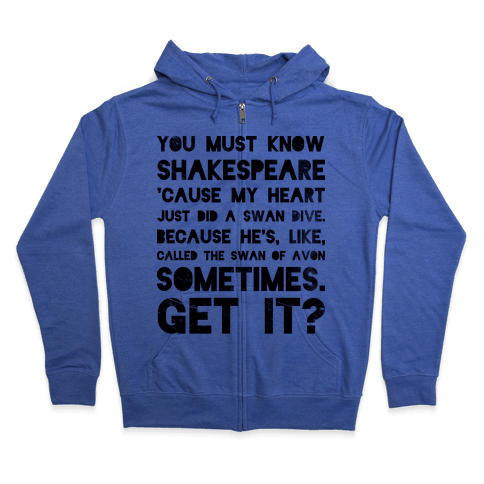 You Must Know Shakespeare Zip Hoodie