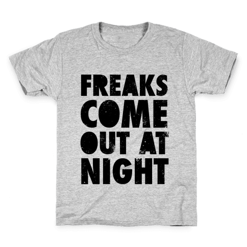 Freaks Come Out At Night Kids T-Shirt