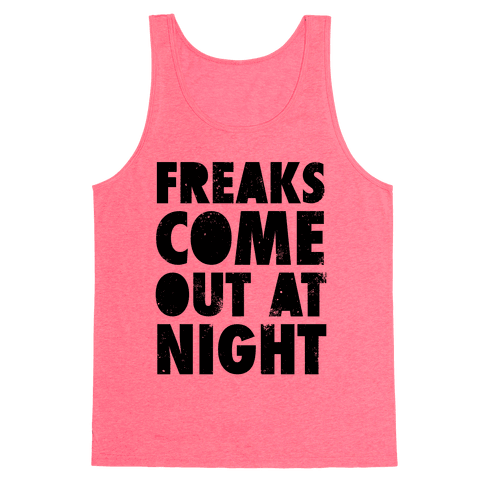 Freaks Come Out At Night Tank Top