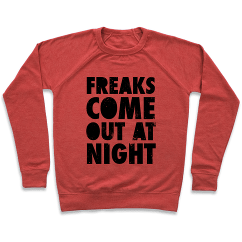 Freaks Come Out At Night Pullover