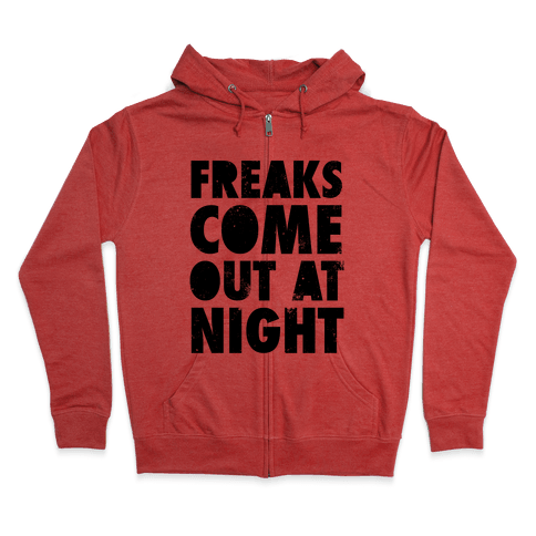 Freaks Come Out At Night Zip Hoodie
