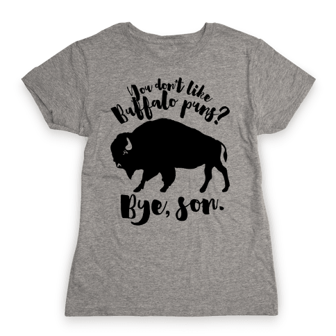 Buffalo Puns Womens T-Shirt