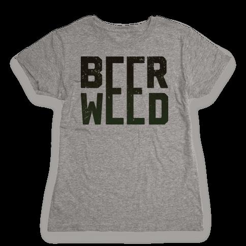 Beer & Weed Womens T-Shirt