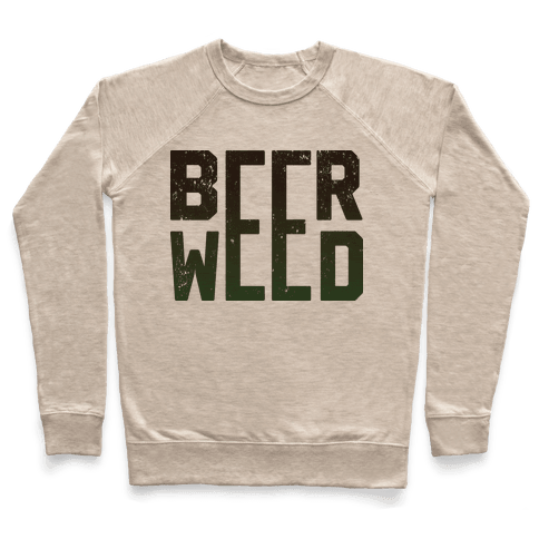 Beer & Weed Pullover