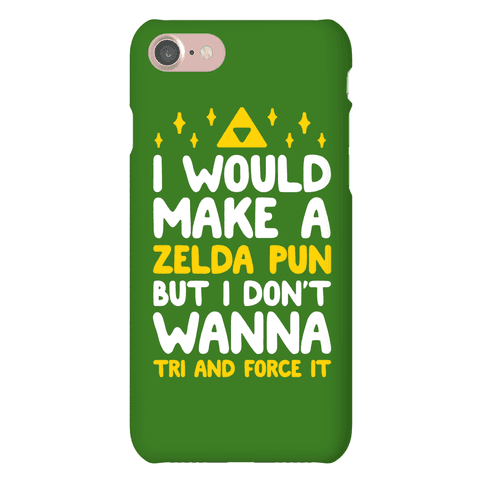 I Would Make A Zelda Pun But I Don't Wanna Tri And Force Phone Case