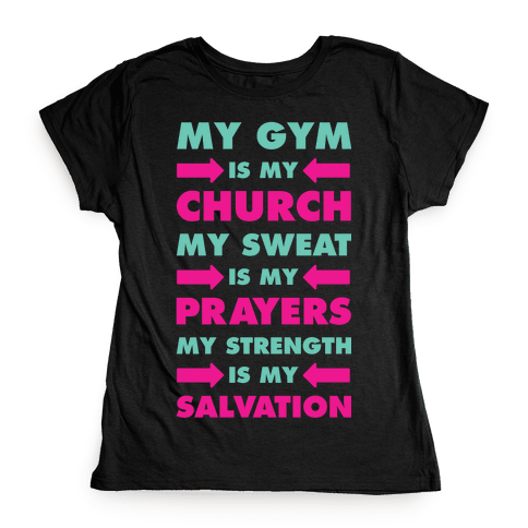 My Gym is my Church Womens T-Shirt