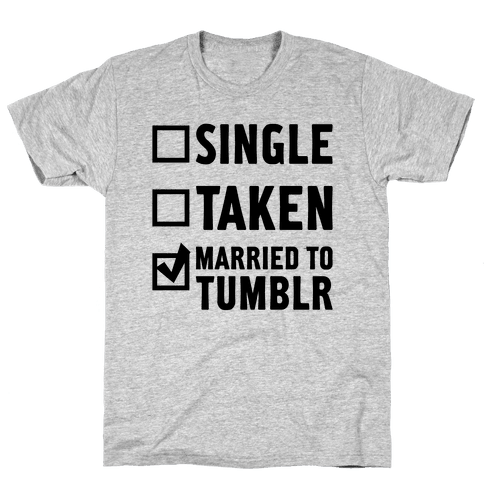 Single, Taken, Tumblr Mens T-Shirt