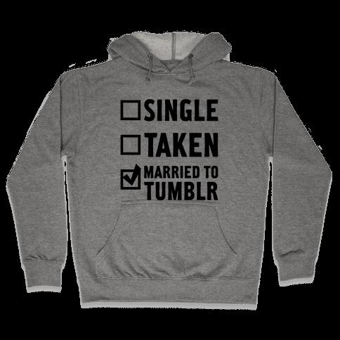 Single, Taken, Tumblr Hooded Sweatshirt