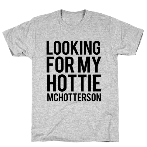 Looking for my Hottie McHotterson