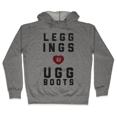 Leggings and Ugg Boots Hooded Sweatshirt
