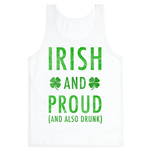 Irish And Drunk Tank Top