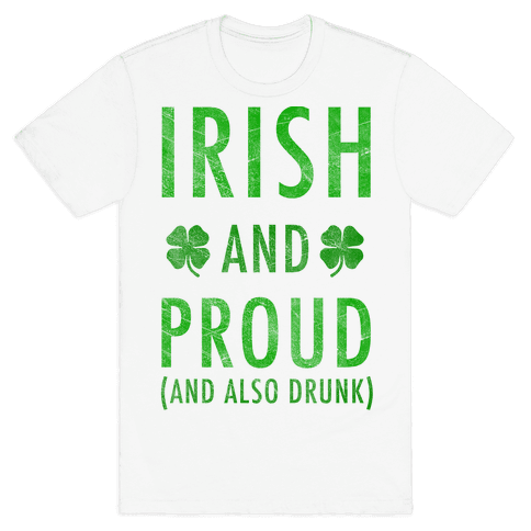 Irish And Drunk Mens T-Shirt