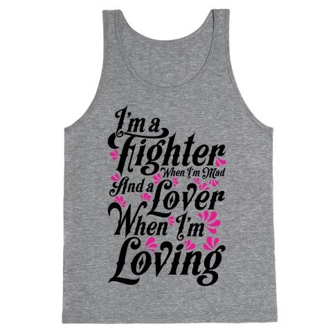 I'm a Fighter when I'm Mad and a Lover When I'm Loving Tank Top