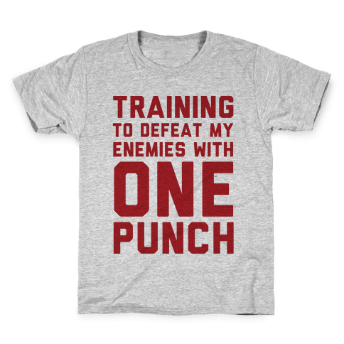Training To Defeat My Enemies With One Punch  Kids T-Shirt