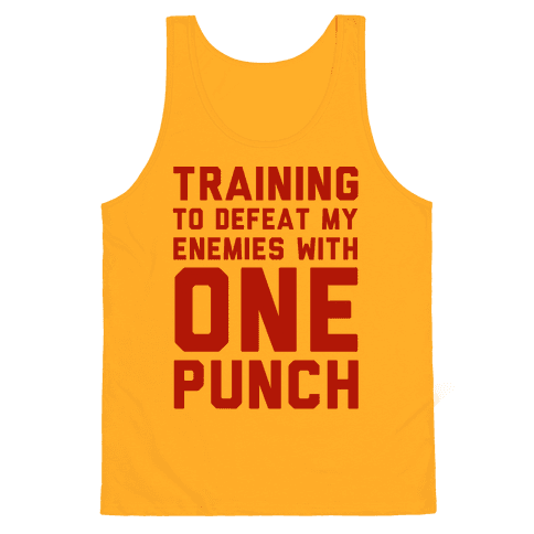 Training To Defeat My Enemies With One Punch  Tank Top
